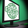 Submit monitor shows apply submission or application showing Royalty Free Stock Images