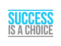 success is a choice text sign concept