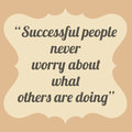 Successful people never worry about what others are doing vinta vintage motivational quote typography Stock Photos