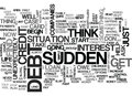 When Sudden Debt Crashes Into Your Life Read Some Advice Word Cloud Royalty Free Stock Photo