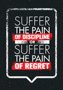 Suffer The Pain Of Discipline Or The Pain Of Regret. Sport And Fitness Creative Motivation Vector Design Poster. Royalty Free Stock Photo
