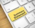 Summary Statement - Text on Yellow Keyboard Keypad. 3D.