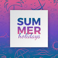 Summer holidays typography for poster, banner, card seasonal design with frame, gradient pink blue background, hand drawn