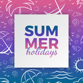 Summer holidays typography for poster, banner, card seasonal design with frame, hand drawn waves, sea shells, palms, beach lounger