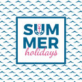 Summer holidays typography for poster, banner, flyer, greeting card and other seasonal design with anchor, frame and blue sea wave