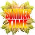 Summer time illustration. Summer poster phrase. Summer Art image. Handwritten banner, fashion logo or label. Colorful hand drawn p