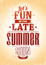 Summer typography lets fun in the late sun phrase retro styled poster vector illustration Stock Photos