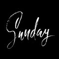 Sunday. Day of a week. Handdrawn modern brush lettering. Vector inscriprion. Calligraphy illustration.