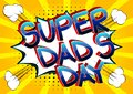 Super Dad`s Day - Comic book style cartoon text.