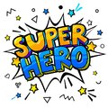 Super hero message in sound speech bubble