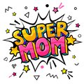 Super Mom in pop art style for Happy Mother s Day celebration. Royalty Free Stock Photo