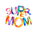Super mom. Triangular letters