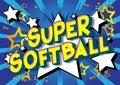 Super Softball - Comic book style words.
