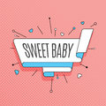 Sweet baby. Retro design element in pop art style on halftone co