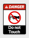 Symbol Danger do not touch sign label on transparent background,Vector llustration Royalty Free Stock Photo