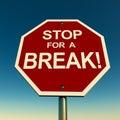 Take break