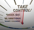 Take control speedometer think big want change a with the words be ambitious and to encourage you to make your life better achieve Stock Photography