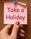 Take a holiday note means time for vacation meaning Stock Images