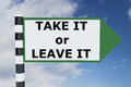 Take it or leave it concept render illustration of title on road sign Stock Photo