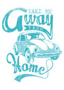 Take me away from home vector illustration ideal for printing on apparel clothes Stock Images