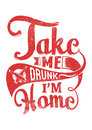 Take me drunk vector illustration ideal for printing on apparel clothes Stock Photos