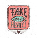 Take my heart vintage text typography for print and web banner hand drawn inscription for february greeting cards vector Royalty Free Stock Images