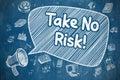 Take No Risk - Cartoon Illustration on Blue Chalkboard.