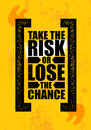 Take The Risk Or Lose The Chance. Inspiring Creative Motivation Quote Poster Template. Vector Typography Banner Design Royalty Free Stock Photo