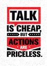 Talk Is Cheap, But Actions Are Priceless. Inspiring Creative Motivation Quote. Vector Typography Banner Design Concept Royalty Free Stock Photo