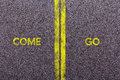 Tarmac with the words come and go Royalty Free Stock Photo