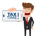 Tax time payment concept. Businessman holding smart phone with `TAX TIME` word on screen.