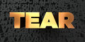 Tear - Gold text on black background - 3D rendered royalty free stock picture