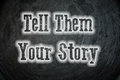 Tell them your story text Royalty Free Stock Photography