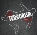 Terrorism dead body chalk outline murder killed casualty victim word on a of a or of killing by fundamentalist terrorist group or Royalty Free Stock Image