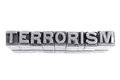 Terrorism sign antique metal letter type press isolated Royalty Free Stock Photo
