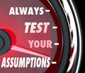Always Test Your Assumptions Speedometer Gauge Measure Theory Hy Royalty Free Stock Photo