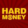 Text hard money Royalty Free Stock Photo