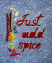 Text Just add spice. Spices and herbs for cooking Royalty Free Stock Photo