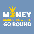 Text money makes the world go round on a blue background Royalty Free Stock Photos