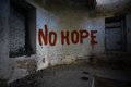 Text no hope on the dirty old wall in an abandoned house ruined Royalty Free Stock Image
