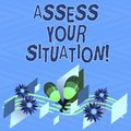 Text sign showing Assess Your Situation. Conceptual photo Judging a situation after sighted all the information Colorful Royalty Free Stock Photo