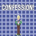 Text sign showing Confession. Conceptual photo Admission Revelation Disclosure Divulgence Utterance Assertion