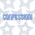 Text sign showing Confession. Conceptual photo Admission Revelation Disclosure Divulgence Utterance Assertion Repetition