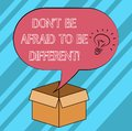 Text sign showing Don T Be Afraid To Be Different. Conceptual photo Positive attitude innovation uniqueness Idea icon