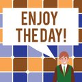 Text sign showing Enjoy The Day. Conceptual photo Enjoyment Happy Lifestyle Relaxing Time