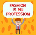 Text sign showing Fashion Is My Profession. Conceptual photo Fashionist professional clothes designer outfit Man Royalty Free Stock Photo