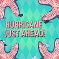 Text sign showing Hurricane Just Ahead. Conceptual photo violent tropical cyclone is approaching to hit the land Royalty Free Stock Photo