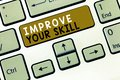 Text sign showing Improve Your Skill. Conceptual photo Unlock Potentials from Very Good to Excellent to Mastery