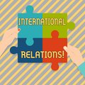 Text sign showing International Relations. Conceptual photo way in which two or more nations interact with Four Blank