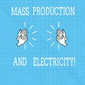 Text sign showing Mass Production And Electricity. Conceptual photo Industrial electrical power supply Drawing of Hu